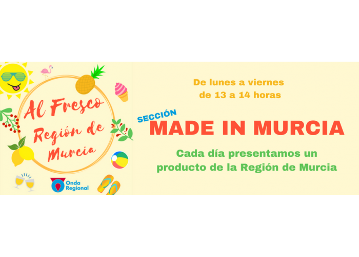 Made in Murcia, productos murcianos en Onda Regional